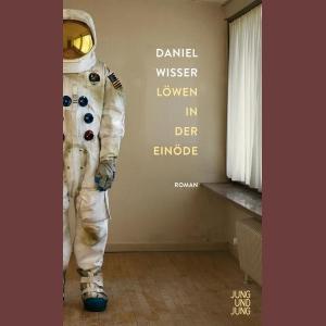 Daniel Wisser: Löwen in der Einöde, Foto: Jung und Jung